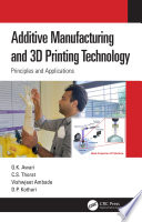 Additive Manufacturing and 3D Printing Technology Book