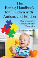 The Eating Handbook for Children with Autism 2nd Edition