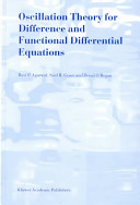 Oscillation Theory for Difference and Functional Differential Equations Book