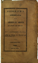 Alsographia Americana  or an American Grove of new or revised trees and shrubs      as a continuation of the Sylva Telluriana and North American Trees and Shrubs