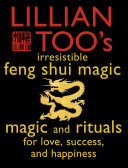 Lillian Too's Irresistible Feng Shui Magic: Magic and Rituals for Love, Success and Happiness [Pdf/ePub] eBook