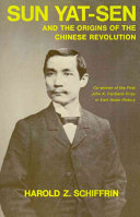 Sun Yat Sen and the Origins of the Chinese Revolution