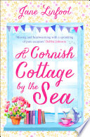 A Cornish Cottage By The Sea A Heartwarming Hilarious Romance Read Set In Cornwall