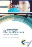 3D Printing in Chemical Sciences