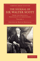 The Journal of Sir Walter Scott: Volume 1
