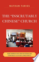 The  Inscrutably Chinese  Church