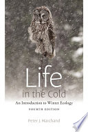 Life in the Cold  : An Introduction to Winter Ecology, fourth edition
