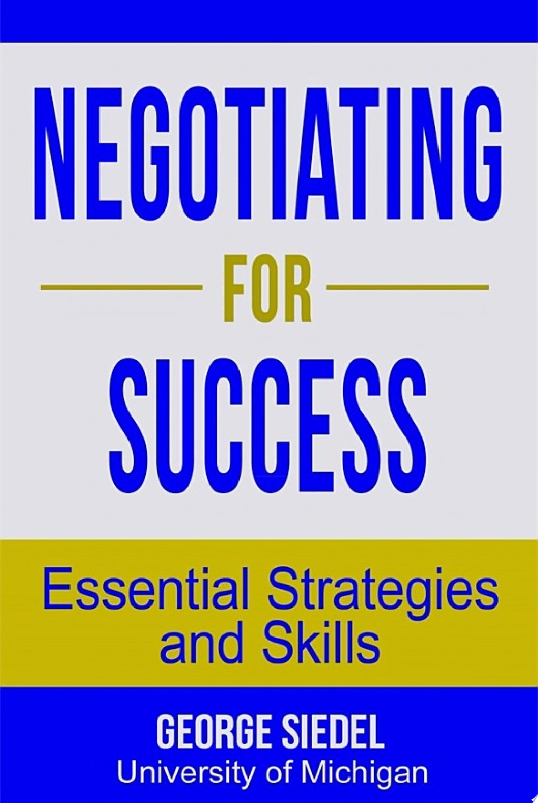 Negotiating for Success  Essential Strategies and Skills
