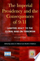 The Imperial Presidency And The Consequences Of 9 11