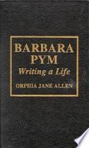 Barbara Pym  : Writing a Life