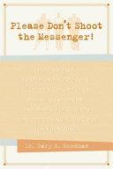 Please Don t Shoot the Messenger
