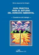 Guía práctica para el estudio del derecho ambiental