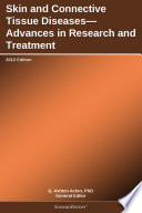 Skin And Connective Tissue Diseases Advances In Research And Treatment 2012 Edition Book PDF