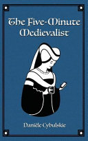 The Five-Minute Medievalist