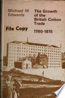 The Growth of the British Cotton Trade, 1780-1815