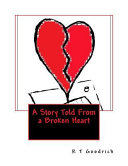 A Story Told from a Broken Heart