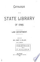Catalogue Of The State Library Of Iowa Law