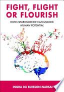 Fight  Flight or Flourish
