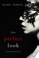 The Perfect Look (A Jessie Hunt Psychological Suspense Thriller—Book Six)