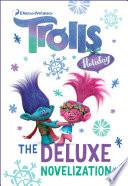 Trolls Holiday The Deluxe Junior Novelization (DreamWorks Trolls)