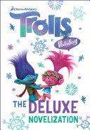 Trolls Holiday The Deluxe Junior Novelization  DreamWorks Trolls