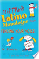My Third Latino Monologue Book  Finding Your Voice