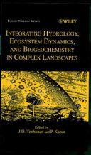 Integrating Hydrology  Ecosystem Dynamics  And Biogeochemistry In Complex Landscapes