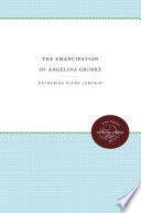 The Emancipation Of Angelina Grimk