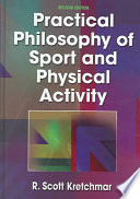 Practical Philosophy Of Sport And Physical Activity Book