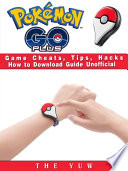 Pokemon Go Plus Game Cheats  Tips  Hacks How to Download Unofficial