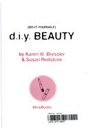 do it yourself  D  I  Y  Beauty