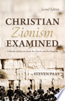 Christian Zionism Examined  Second Edition Book
