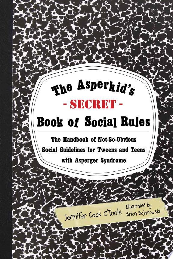 The Asperkid's (Secret) Book of Social Rules