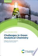 Challenges in Green Analytical Chemistry Book