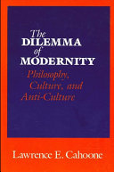 Dilemma of Modernity, The: Philosophy, Culture, and Anti-Culture