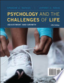 """Psychology and the Challenges of Life: Adjustment and Growth"" by Spencer A. Rathus, Jeffrey S. Nevid"