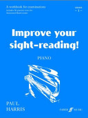 Improve your sight-reading! : a workbook for examinations. Piano Grade 1