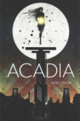 Book cover of 'Acadia' by James Erwin