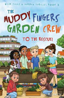 The Muddy Fingers Garden Crew to the Rescue