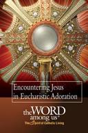 Encountering Christ In Eucharistic Adoration
