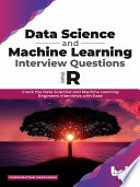 Data Science and Machine Learning Interview Questions Using R Book
