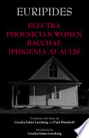 Electra  Phoenician Women  Bacchae  and Iphigenia at Aulis