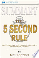 Summary of The 5 Second Rule: Transform Your Life, Work, and ...