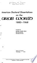 American Doctoral Dissertations on the Arab World, 1883-1968