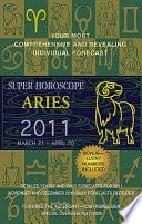 Aries Super Horoscopes 2011