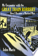 My Encounter With The Great Train Robbery