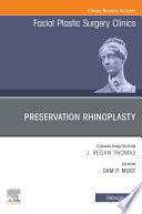 Preservation Rhinoplasty, An Issue of Facial Plastic Surgery Clinics of North America E-Book