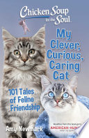 Chicken Soup for the Soul  My Clever  Curious  Caring Cat