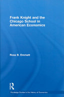 Frank Knight and the Chicago School in American Economics