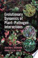 Evolutionary Dynamics of Plant  Pathogen Interactions